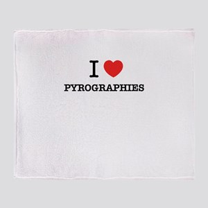 I Love PYROGRAPHIES Throw Blanket