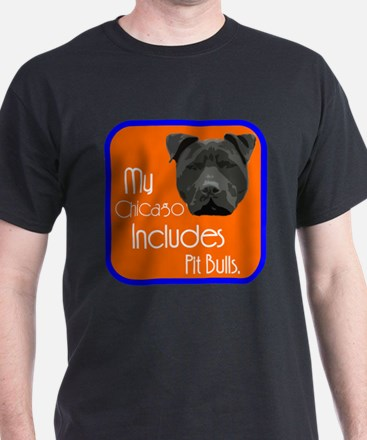 My Chicago Includes Pit Bulls T-Shirt