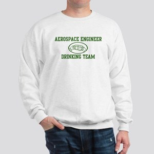 Aerospace Engineer Drinking T Sweatshirt