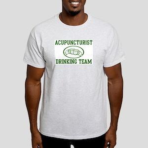 Acupuncturist Drinking Team Light T-Shirt