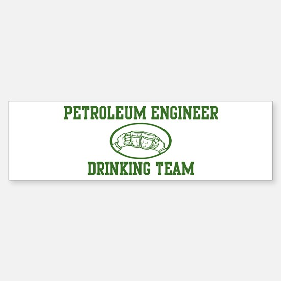 Petroleum Engineer Drinking T Bumper Bumper Bumper Sticker