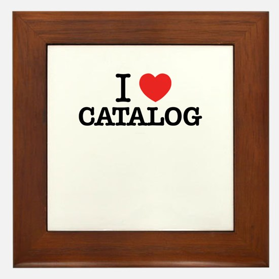 I Love CATALOG Framed Tile