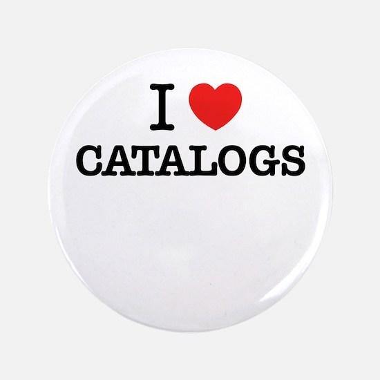I Love CATALOGS Button