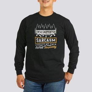 I'm A Carpenter T Shirt Long Sleeve T-Shirt