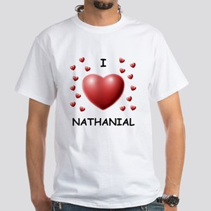 I Love Nathanial - White T-Shirt