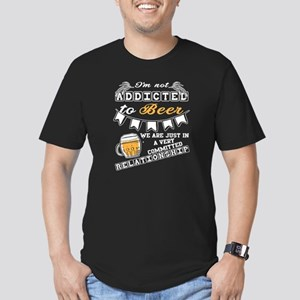 I'm Not Addicted To Beer T Shirt T-Shirt