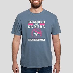 Catch Me In Scrubs T Shirt T-Shirt