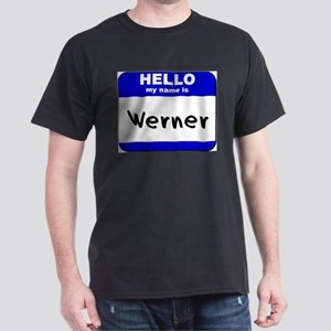 hello my name is werner T-Shirt