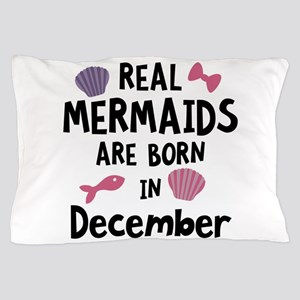 Mermaids are born in December Cgeh6 Pillow Case