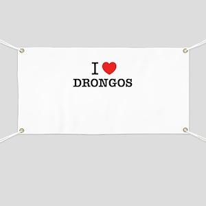 I Love DRONGOS Banner