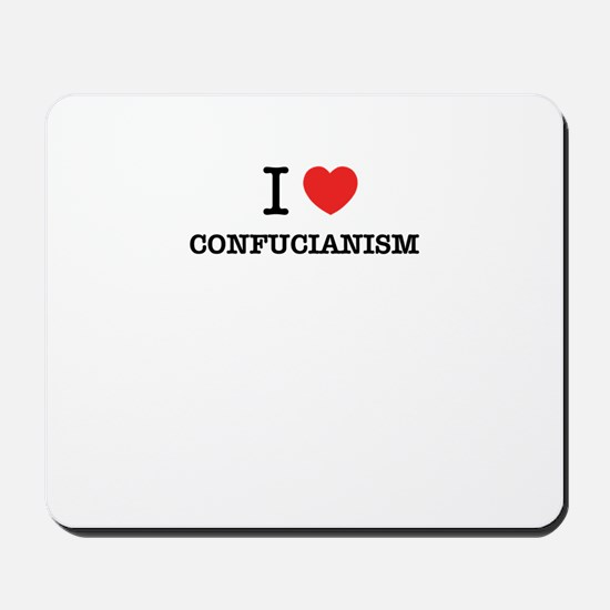 I Love CONFUCIANISM Mousepad