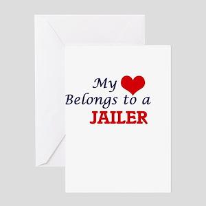 My heart belongs to a Jailer Greeting Cards