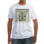 Farting is an art Fitted T-Shirt