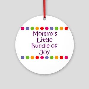 Mommy's Little Bundle of Joy Ornament (Round)