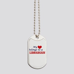 My heart belongs to a Librarian Dog Tags
