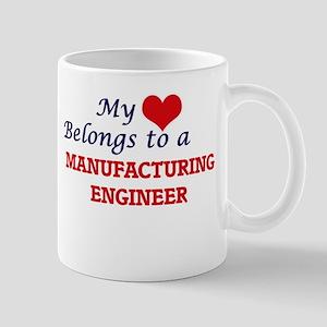 My heart belongs to a Manufacturing Engineer Mugs