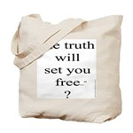 274.the truth will set you free..? Tote Bag