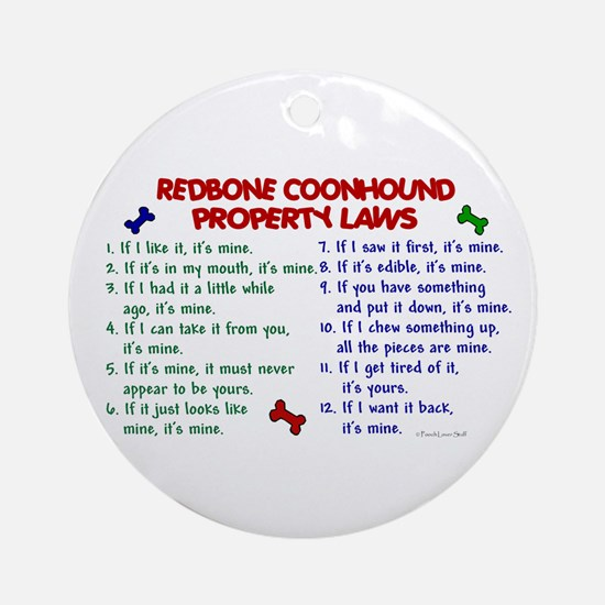 Redbone Coonhound Property Laws 2 Ornament (Round)