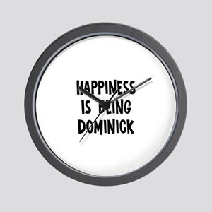 Happiness is being Dominick Wall Clock