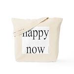 271.happy now Tote Bag