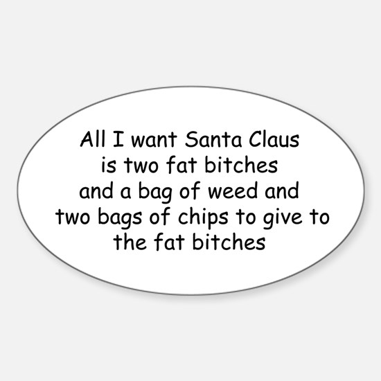 All I want Santa... Oval Decal