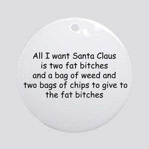 All I want Santa... Ornament (Round)