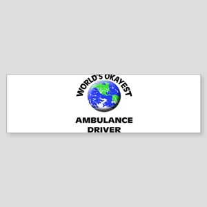 World's Okayest Ambulance Driver Bumper Sticker