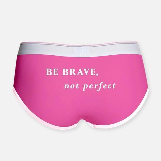 Be brave (white text) Women's Boy Brief