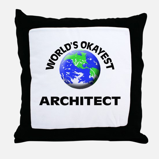 World's Okayest Architect Throw Pillow