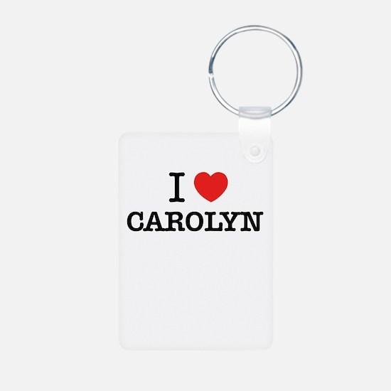 I Love CAROLYN Keychains