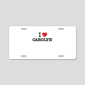 I Love CAROLYN Aluminum License Plate