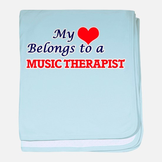 My heart belongs to a Music Therapist baby blanket