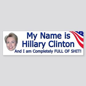 Hillary Clinton Full Of Shit Bumper Sticker