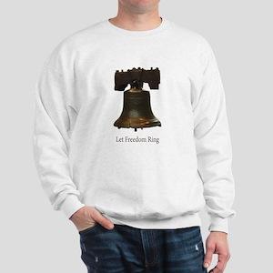 let freedom ring Sweatshirt