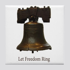 let freedom ring Tile Coaster