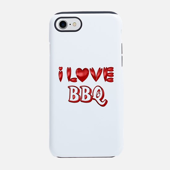 I Love BBQ iPhone 8/7 Tough Case