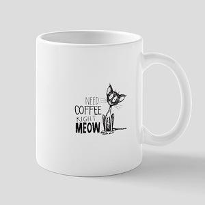 Need Coffee Right Meow Mugs