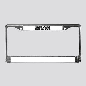Regime Change Starts At Work License Plate Frame