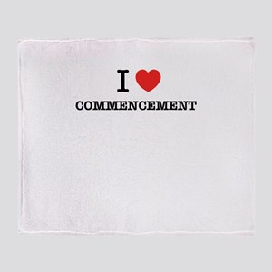 I Love COMMENCEMENT Throw Blanket