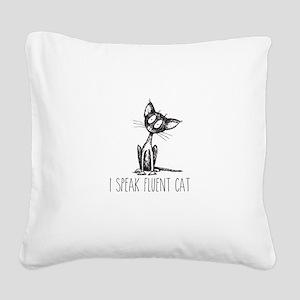I speak fluent cat Square Canvas Pillow