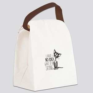 I Have No Idea What U R Saying Cat Canvas Lunch Ba