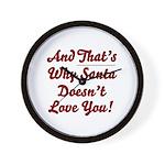 Santa Doesn't Love You Wall Clock
