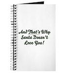 Santa Doesn't Love You Journal