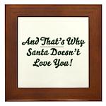 Santa Doesn't Love You Framed Tile