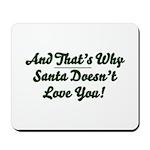 Santa Doesn't Love You Mousepad