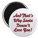 Santa Doesn't Love You Magnet