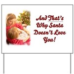 Santa Doesn't Love You Yard Sign
