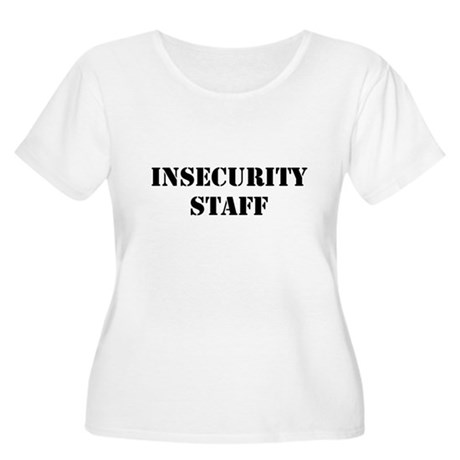 Insecurity Staff Women's Plus Size Scoop Neck T-Sh