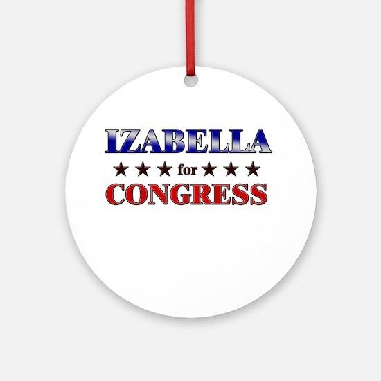 IZABELLA for congress Ornament (Round)