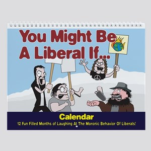 You Might Be A Liberal If... Wall Calendar
